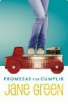 Promesas por cumplir (Spanish Edition) - Jane Green