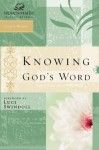 Knowing God's Word: Women of Faith Study Guide Series - Women of Faith