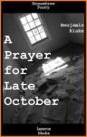 A Prayer for Late October - Benjamin Blake, Mercedes Webb-Pullman