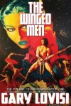 The Winged Men: The John Kirk of Ares Chronicles, Book 1 - Gary Lovisi
