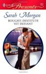 Bought, Destitute Yet Defiant - Sarah Morgan