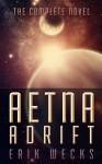 Aetna Adrift: The Complete Story - Erik Wecks