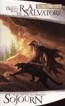 Sojourn (Forgotten Realms: The Dark Elf Trilogy, #3; Legend of Drizzt, #3) - R.A. Salvatore
