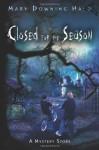Closed for the Season - Mary Downing Hahn