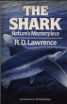 The Shark: Nature's Masterpiece - R.D. Lawrence