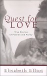 Quest for Love: True Stories of Passion and Purity - Elisabeth Elliot