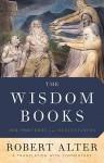 The Wisdom Books: Job, Proverbs, and Ecclesiastes - Robert Alter