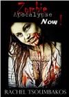 Zombie Apocalypse Now! (Part 1) - Rachel Tsoumbakos