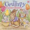 The Grumpy Easter Bunny - Justine Korman Fontes, Justine Korman Fontes, Lucinda McQueen