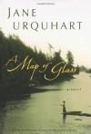 A Map of Glass - Jane Urquhart