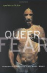 Queer Fear - Michael Rowe, C. Mark Umland, Douglas Clegg, Michael Marano, Gemma Files, Brian Hodge, Thomas S. Roche, Edo Van Belkom, William J. Mann, Caitlín R. Kiernan, David Quinn, Becky N. Southwell, Michael Thomas Ford, Robert Boyczuk, T.L. Bryers, David Nickle, Nancy Kilpatrick,