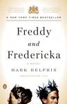 Freddy and Fredericka - Mark Helprin