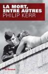 La mort, entre autres (Grands Formats) (French Edition) - Philip Kerr, Johan-Frédérik Hel Guedj