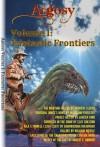 Argosy Volume 1: Fantastic Frontiers - Andrew J. Lucas, James Hoffmeister, Lancer Kind, Clay Sheldon, Shombuddha Majumdar, William Meikle, Cythia Ward, Robert E. Howard, Daniel Bazinga, Tais Teng