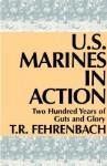 U.S. Marines in Action - T.R. Fehrenbach