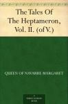 The Tales Of The Heptameron, Vol. II. (of V.) - Marguerite de Navarre, George Saintsbury, Sigmund Freudenberger, Balthasar Anton Dunker