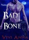 Bad to the Bone - Vivi Anna