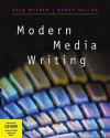 Modern Media Writing (with CD-ROM and InfoTrac) (Wadsworth Series in Mass Communication and Journalism) - Rick Wilber, Randy Miller