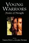 Young Warriors: Stories of Strength - Tamora Pierce, Josepha Sherman