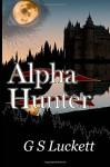 Alpha Hunter (Neurian Scriptures) (Volume 1) - G. S. Luckett, Joshua Minnis