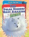 The Polar Regions' Most Amazing Animals - Anita Ganeri