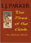 The Fires of the Gods (Akitada Mysteries) - I.J. Parker