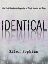 Identical - Ellen Hopkins, Laura Flanagan