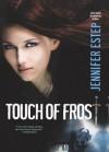 Touch of Frost: A Mythos Academy Novel - Jennifer Estep