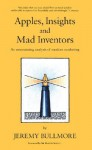 Apples, Insights and Mad Inventors: An Entertaining Analysis of Modern Marketing - Jeremy Bullmore, Martin Sorrell