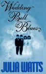 Wedding Bell Blues - Julia Watts