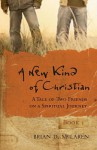 A New Kind of Christian: A Tale of Two Friends on a Spiritual Journey - Brian D. McLaren