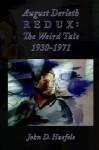 August Derleth Redux: The Weird Tale 1930-1971 - John D. Haefele