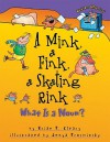 A Mink, a Fink, a Skating Rink: What is a Noun? (Words Are Categorical) - Brian P. Cleary, Jenya Prosmitsky