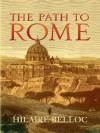 The Path to Rome (Dover Books on Literature & Drama) - Hilaire Belloc