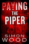 Paying The Piper - Simon Wood
