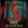 Sea of Shadows (Audio) - Kelley Armstrong