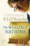 On The Wealth Of Nations: A Book That Shook The World - P.J. O'Rourke