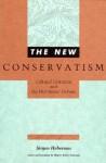 The New Conservatism: Cultural Criticism and the Historians' Debate - Jürgen Habermas, Shierry Weber Nicholson, Richard Wolin