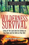 Wilderness Survival: Living Off the Land with the Clothes on Your Back and the Knife on Your Belt - Mark Elbroch, Michael Pewtherer