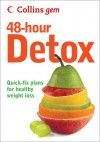 Collins Gem 48-Hour Detox: Quick-Fix Plans for Healthy Weight Loss - Gill Paul