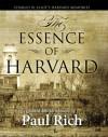 The Essence of Harvard: Charles W. Eliot's Harvard Memories - Paul Rich, Charles Eliot