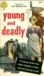 Young and Deadly - Leo Margulies, Richard Deming, Max Franklin, Evan Hunter
