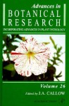 Advances in Botanical Research, Volume 26: Incorporating Advances in Plant Pathology - J.A. Callow