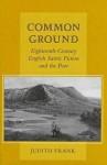 Common Ground: Eighteenth-Century English Satiric Fiction and the Poor - Judith Frank