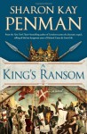 By Sharon Kay Penman A King's Ransom (First Edition) - Sharon Kay Penman