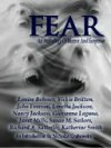 Fear: An Anthology of Horror and Suspense - Whiskey Creek Press Authors, Louise Bohmer, Katherine Smith, Nicholas Grabowsky