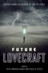 Future Lovecraft - Silvia Moreno-Garcia, Paula R. Stiles, Nick Mamatas, Mari Ness