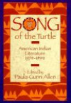 Song of the Turtle: American Indian Literature 1974-1994 (Song of the Turtle) - Paula Gunn Allen