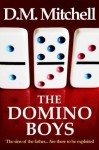 THE DOMINO BOYS (a psychological thriller) - D.M. Mitchell