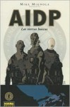 AIDP: Las tierras huecas/ BRPD: Hollow Earth & Other Stories/ Spanish Edition - Mike Mignola